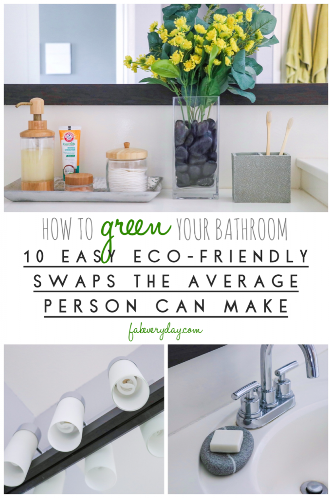 How to Green Your Bathroom: 10 Easy, Eco-Friendly Swaps the Average Person Can Make