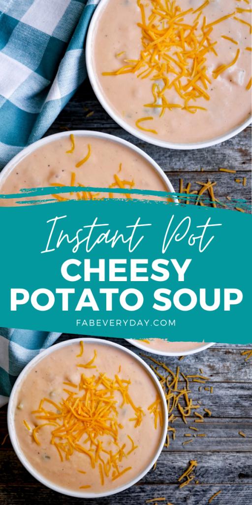Instant Pot Cheesy Potato Soup recipe